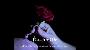 not for one 300x168 Not For Me (2017) short film review
