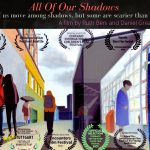All of our shadows
